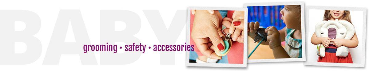 baby grooming, safety and accessories